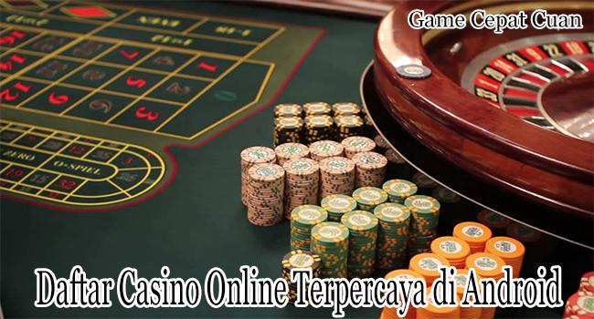 Daftar Casino Online Terpercaya di Android Agar Menang Terus