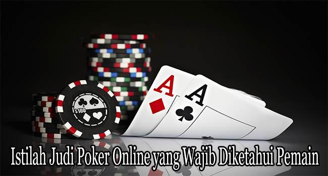 Istilah Judi Poker Online yang Wajib Diketahui Pemain